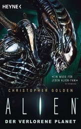 Alien - Der verlorene Planet - Roman