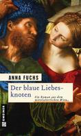 Anna Fuchs: Der blaue Liebesknoten ★★★★★