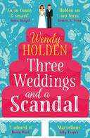 Wendy Holden: Three Weddings and a Scandal ★★★