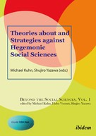 Michael Kuhn: Theories about and Strategies against Hegemonic Social Sciences