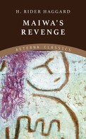 Henry Rider Haggard: Maiwa's Revenge