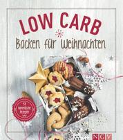Low Carb Backen für Weihnachten - 53 himmlische Rezepte