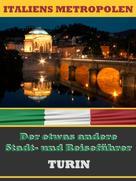 A.D. Astinus: TURIN - Der etwas andere Stadt- und Reiseführer ★★