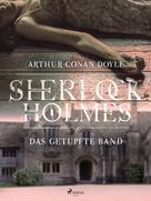 Arthur Conan Doyle: Das getupfte Band