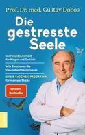 Prof. Dr. med. Gustav Dobos: Die gestresste Seele ★★★★