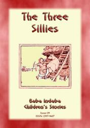 THE THREE SILLIES - An English Fairy Tale with a moral - Baba Indaba Childrens Stories Issue 009