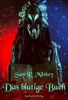 Sam R. Milekey: Das blutige Buch