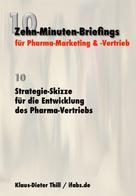 Klaus-Dieter Thill: Strategie-Skizze für die Entwicklung des Pharma-Vertriebs ★