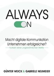 Always on - Macht digitale Kommunikation Unternehmen erfolgreicher?