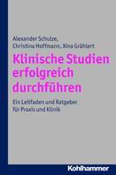 Alexander Schulze: Klinische Studien erfolgreich durchführen