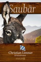 Saubär - Kriminalroman