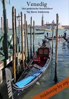 Angeline Bauer: Venedig - Der praktische Reiseführer für Ihren Städtetrip ★★★