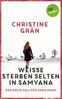 Christine Grän: Weiße sterben selten in Samyana - Der erste Fall für Anna Marx ★★★★