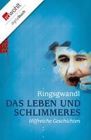 Dr. Georg Ringsgwandl: Das Leben und Schlimmeres ★★★★