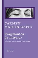 Carmen Martín Gaite: Fragmentos de interior