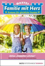"""Familie mit Herz 48 - Familienroman - Aktion """"Doppeltes Lottchen"""