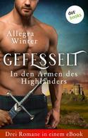 Allegra Winter: Gefesselt - In den Armen des Highlanders