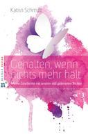 Katrin Schmidt: Gehalten, wenn nichts mehr hält ★★★★