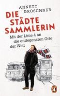 Annett Gröschner: Die Städtesammlerin ★★★★