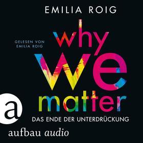 Why We Matter - Das Ende der Unterdrückung (Ungekürzt)
