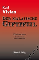 Karl Vivian: Der malaiische Giftpfeil