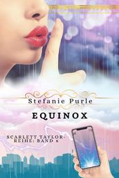 """Equinox - Band 8 der """"Scarlett Taylor""""-Reihe"""