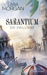 Sarantium - Die Zwillinge - Roman