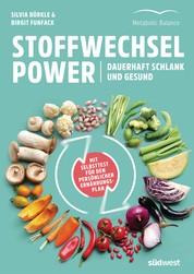 Stoffwechsel-Power - Dauerhaft schlank und gesund - Mit Selbsttest für den persönlichen Ernährungsplan