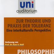 Philosophie: Zur Theorie und Praxis der Toleranz - Eine interkulturelle Perspektive