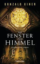 Die Fenster zum Himmel - Historischer Roman