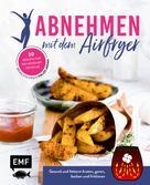verschiedene: Abnehmen mit dem Airfryer – 30 Rezepte für die Heißluftfritteuse ★★★