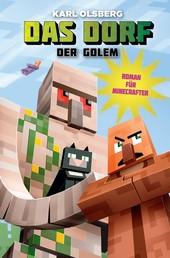 Das Dorf 5 - Der Golem - Roman für Minecrafter