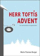 Marie-Therese Burger: Herr Toftis Advent