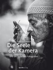 Die Seele der Kamera - ... und die Rolle des Fotografen