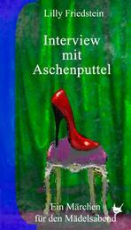 Interview mit Aschenputtel - Ein Märchen für den Mädelsabend