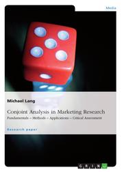 Conjoint Analysis in Marketing Research - Fundamentals – Methods – Applications – Critical Assessment