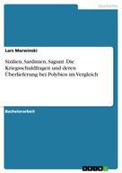 Lars Marwinski: Sizilien, Sardinien, Sagunt. Die Kriegsschuldfragen und deren Überlieferung bei Polybios im Vergleich