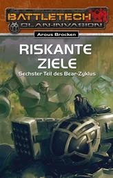 BattleTech 26: Bear-Zyklus 6 - Riskante Ziele