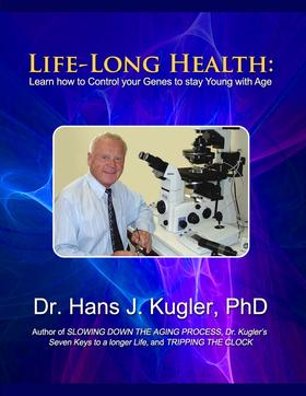 Life-Long Health: Learn How to Control Your Genes to Stay Young With Age