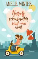 Amelie Winter: Heiratsschwindler küsst man nicht ★★★