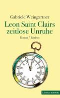 Gabriele Weingartner: Leon Saint Clairs zeitlose Unruhe