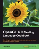 David Wolff: OpenGL 4.0 Shading Language Cookbook