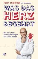 Felix Schröder: Was das Herz begehrt ★★★★