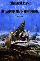 Richard Hey: Im Jahr 95 nach Hiroshima