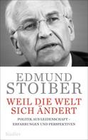 Edmund Stoiber: Weil die Welt sich ändert