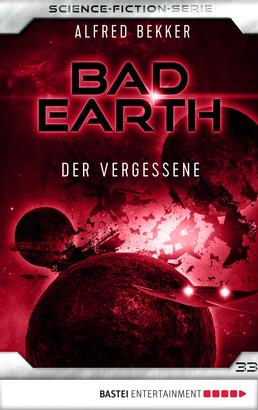 Bad Earth 33 - Science-Fiction-Serie