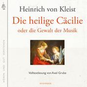 Die heilige Cäcilie oder die Gewalt der Musik - Volltextlesung von Axel Grube.