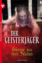 Der Geisterjäger 4 – Gruselroman - Stimme aus dem Nichts