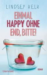 Einmal Happy ohne End, bitte! - Roman