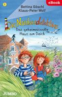 Bettina Göschl: Die Nordseedetektive. Das geheimnisvolle Haus am Deich ★★★★★